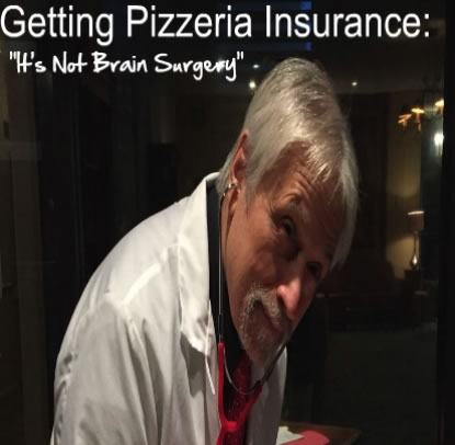 "Getting Pizzeria Insurance: ""It's Not Brain Surgery"""